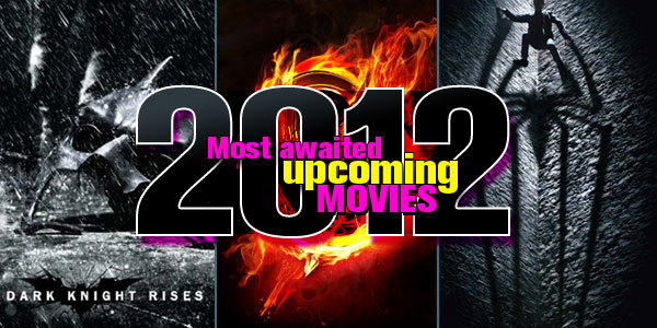2012 Movie Poster: Upcoming Movies Release For UK And US (Updating)